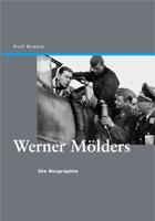 Werner Mölders: Die Biographie