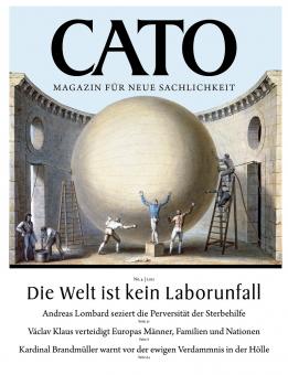 CATO 04/2021 - Die Welt ist kein Laborunfall