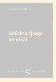 Schicksalsfrage Identität