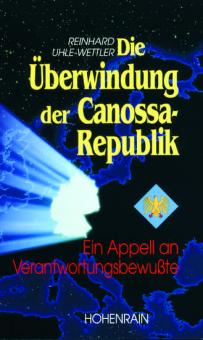Die Überwindung der Canossa-Republik