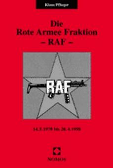Die Rote Armee Fraktion - RAF -