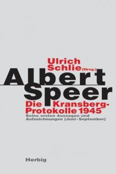 Albert Speer. Die Kransberg-Protokolle 1945