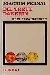 Die treue Dakerin. Drei Erzählungen
