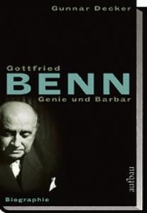 Gottfried Benn - Genie und Barbar