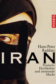 Iran - Persische Hochkultur und irrationale Macht
