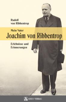 Joachim von Ribbentrop - Mein Vater