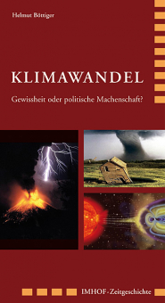 Klimawandel. Gewissheit oder politische Machenschaft?