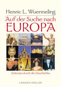 Auf der Suche nach Europa. Zeitreise durch die Geschichte