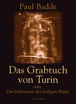 Das Grabtuch von Turin oder Das Geheimnis der heiligen Bilder