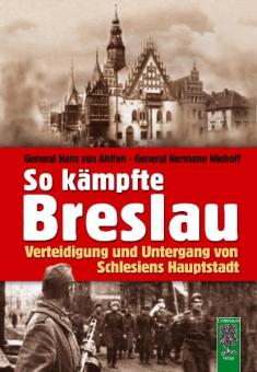 So kämpfte Breslau