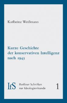 Kurze Geschichte der konservativen Intelligenz nach 1945