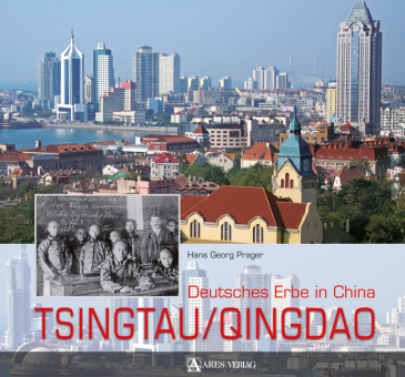 Tsingtau/Qingdao - Deutschlands Erbe in China