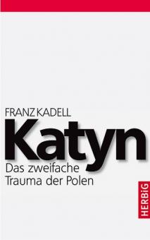 Katyn. Das zweifache Trauma der Polen