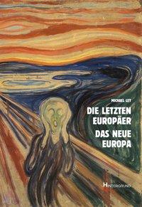 Die letzten Europäer. Das neue Europa