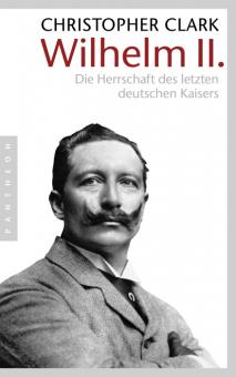Wilhelm II. - Die Herrschaft des letzten