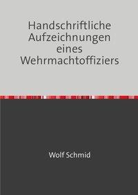 Tb., Handschriftliche Aufzeichnungen eines Wehrmachtoffiziers