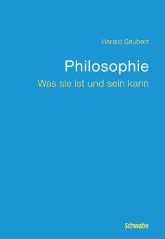 Philosophie: Was sie ist und sein kann