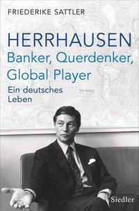 Herrhausen: Banker, Querdenker, Global Player