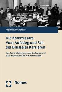 Die Kommissare. Vom Aufstieg und Fall der Brüsseler Karrieren
