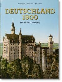 Deutschland 1900. Ein Porträt in Farbe