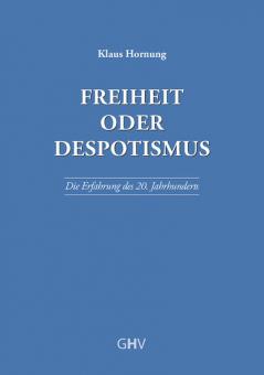 Freiheit oder Despotismus