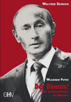 Wladimir Putin - Der Dämon?