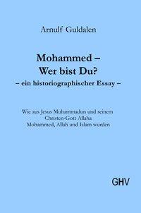 Mohammed - Wer bist Du?