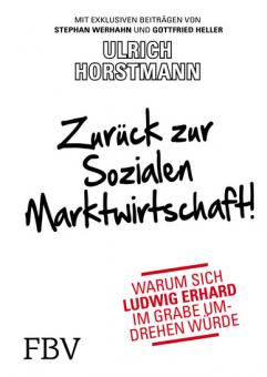 Zurück zur sozialen Marktwirtschaft!