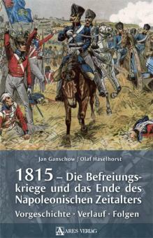 1815 - Die Befreiungskriege und das Ende des Napoleonischen Zeitalters