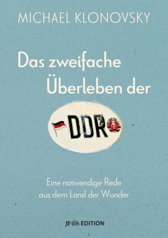Das zweifache Überleben der DDR