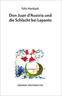 Don Juan d'Austria und die Schlacht bei Lepanto