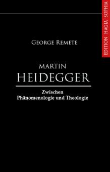 Martin Heidegger zwischen Phänomenologie und Theologie