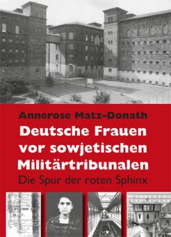 Deutsche Frauen vor sowjetischen Militärtribunalen