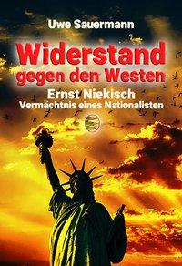 Ernst Niekisch - Widerstand gegen den Westen