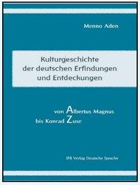 Kulturgeschichte der deutschen Erfindungen und Entdeckungen