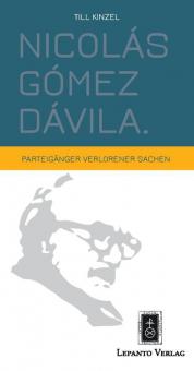 Nicolás Gómez Dávila - Parteigänger verlorener Sachen
