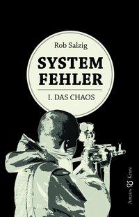 Systemfehler - I. Das Chaos