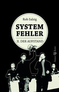 Systemfehler - II. Der Aufstand