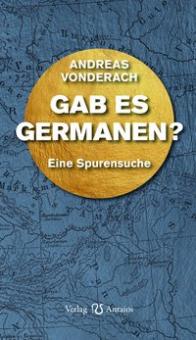 Gab es Germanen?