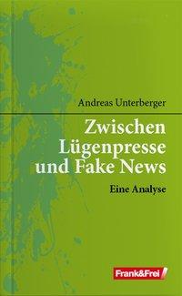 Zwischen Lügenpresse und Fake News