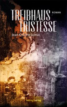 Treibhaus Tristesse - eine Fiktion
