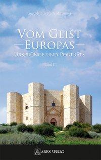 Vom Geist Europas - Ursprünge und Porträts, Band II