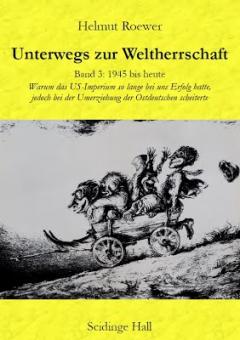 Unterwegs zur Weltherrschaft Band 3: 1945 bis heute