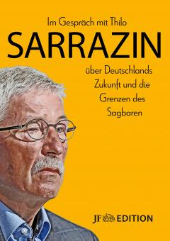 Im Gespräch mit Thilo Sarrazin über Deutschlands Zukunft und die Grenzen des Sag