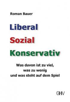 Liberal – Sozial – Konservativ