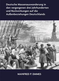 Deutsche Massenauswanderung in den vergangenen drei Jahrhunderten und Rückwirkun
