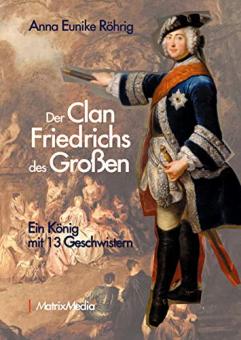 Der Clan Friedrichs des Großen