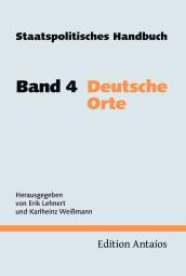 Staatspolitisches Handbuch. Band 4: Deutsche Orte