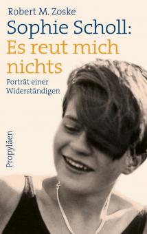 Sophie Scholl: Es reut mich nichts