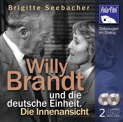 CD, Willy Brandt und die deutsche Einheit